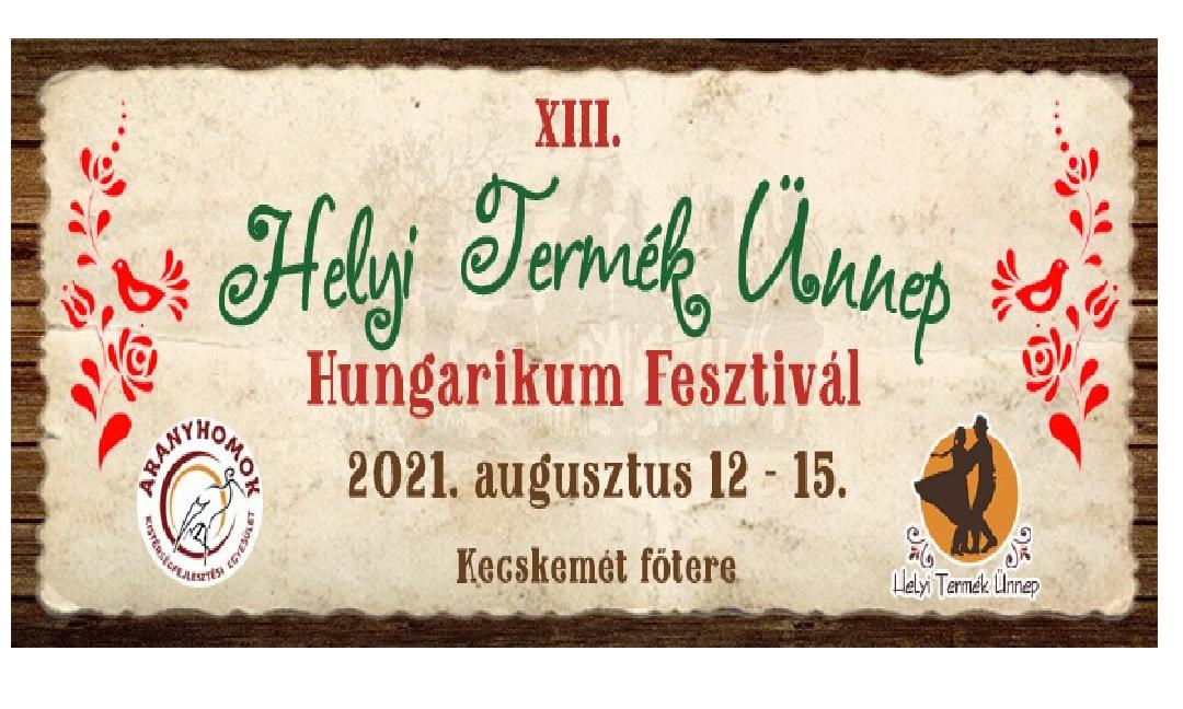 XIII. Helyi Termék Ünnep – Hungarikum Fesztivál